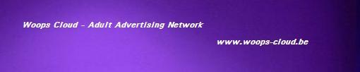 Woops Cloud - Adult Advertising Network